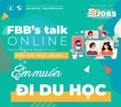 FBB's talk online 1 - Nếu có một ngày... em muốn đi du học