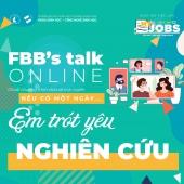 FBB's talk online 2 - Nếu có một ngày... em trót yêu nghiên cứu