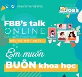FBB's talk online 3 - Nếu có một ngày... em muốn buôn khoa học