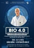 Tường thuật buổi chia sẻ BIO 4.0 của TS. BS. Đoàn Xuân Quang Minh