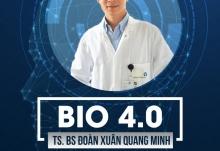 Buổi chia sẻ BIOTECH 4.0 - TS. BS Đoàn Xuân Quang Minh