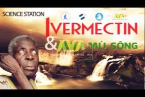 """[Science Station] Intro """"Ivermectin và Bệnh mù sông"""""""