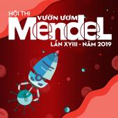 HỘI THI VƯỜN ƯƠM MENDEL LẦN THỨ XVIII NĂM 2019