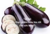 [Điểm tin] Thực phẩm màu tím tốt cho sức khỏe???